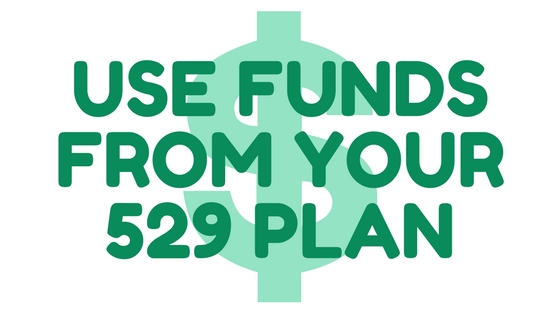 Use Funds From Your 529 Plan
