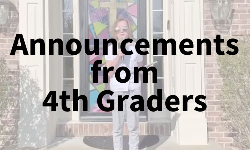 Announcements from 4th Graders
