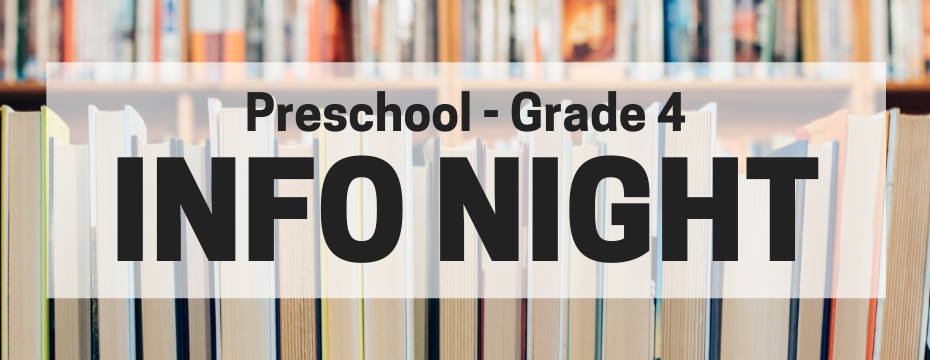 Preschool - Grade 4 Info Night