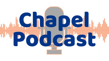Chapel Podcast