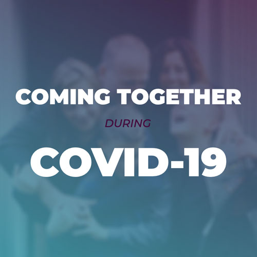 Coming Together During COVID-19