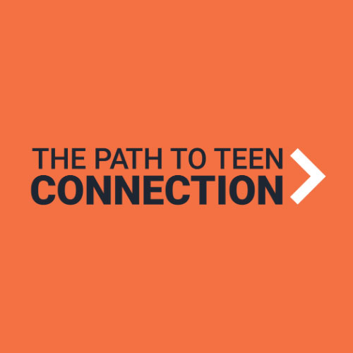 The Path to Teen Connection Video Series